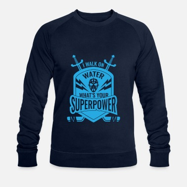 Ice I walk on water what's your Superpower - Hockey  - Men's Organic Sweatshirt