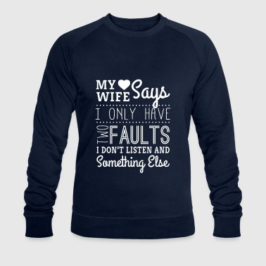 My wife says i only have two faults - husband - Mannen bio sweatshirt van Stanley & Stella