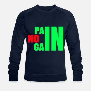 Weights Gym workout training. No pain no gain. - Men's Organic Sweatshirt