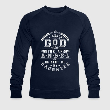 I asked god for an angel he sent me my daughter - Mannen bio sweatshirt van Stanley & Stella