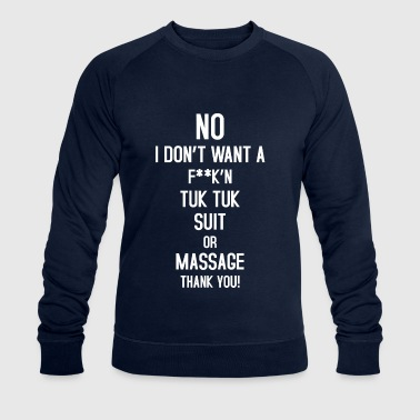 No Tuk Tuk Suit or Massage - Men's Organic Sweatshirt by Stanley & Stella
