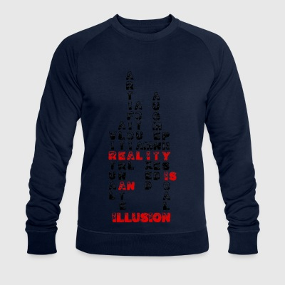 Reality is an illusion - Men's Organic Sweatshirt by Stanley & Stella