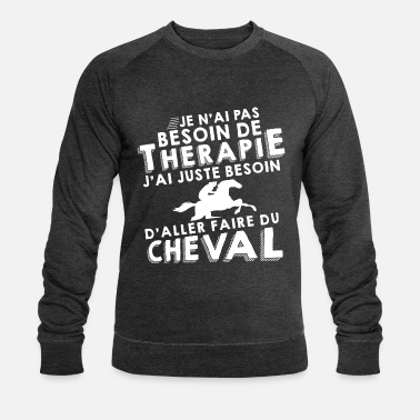 Faire Du Cheval Thérapie - Faire du cheval - Sweat-shirt bio Homme