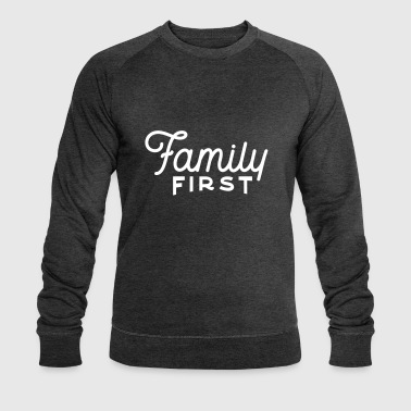 Family first - Men's Organic Sweatshirt by Stanley & Stella