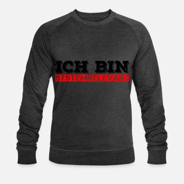Fun I am systemically relevant saying - Männer Bio Pullover