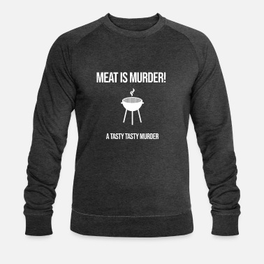 Tasty Meat is murder a tasty tasty murder - Men's Organic Sweatshirt