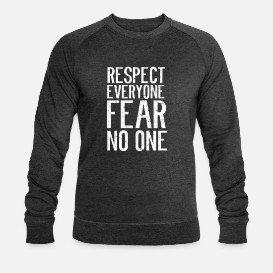 Gift Idea Hoodies & Sweatshirts - Respect everyone, do not fear anyone - Men's Organic Sweatshirt dark grey heather