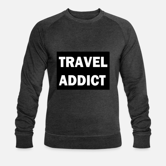 Birthday Hoodies & Sweatshirts - Travel Addict - Men's Organic Sweatshirt dark grey heather