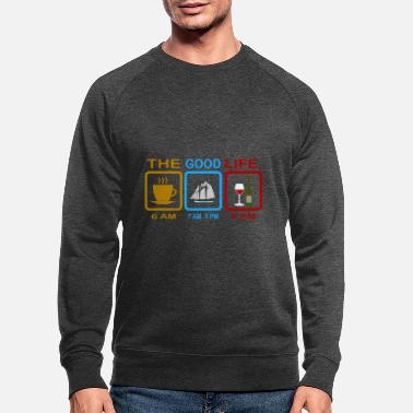 Sailing Sailing Wine Coffee -The Good Life Gift - Men's Organic Sweatshirt