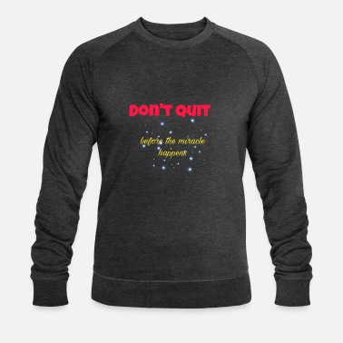 Don`t Quit before - Männer Bio Pullover