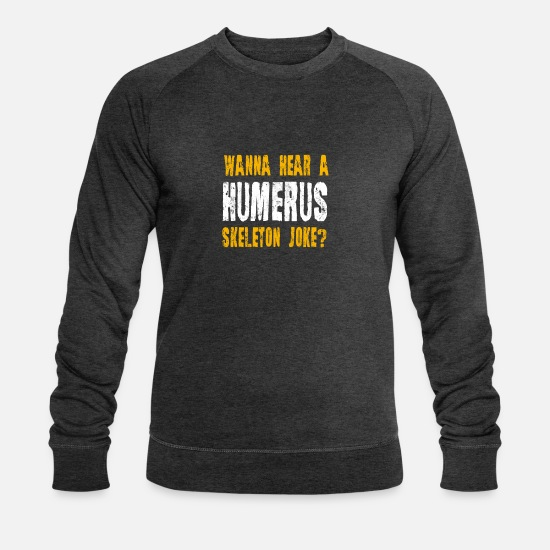 Party Pullover & Hoodies - Wanna Hear A Humerus Skeleton Joke Halloween - Männer Bio Pullover Dunkelgrau meliert