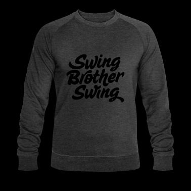 Swing Brother Swing - Men's Organic Sweatshirt by Stanley & Stella