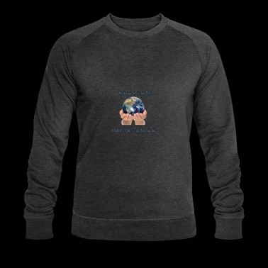 respect the earth as your mother - Men's Organic Sweatshirt by Stanley & Stella