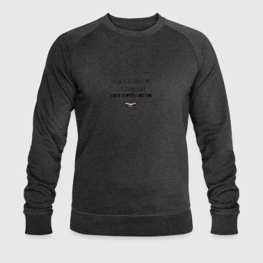 Trying to embarrass me is so unnecessary - Men's Organic Sweatshirt by Stanley & Stella