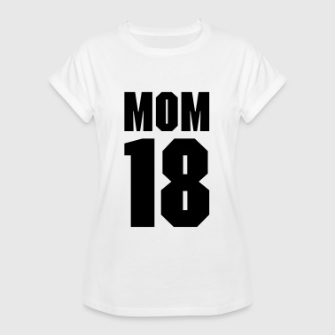 Mom 18 - Frauen Oversize T-Shirt