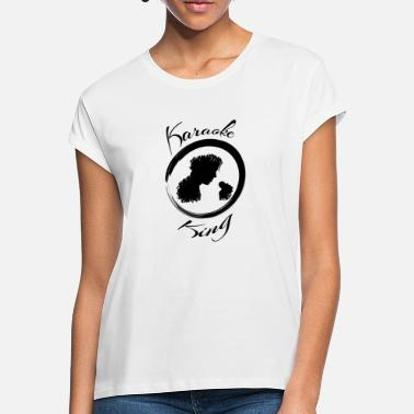 Karaoke Karaoke - Women's Loose Fit T-Shirt