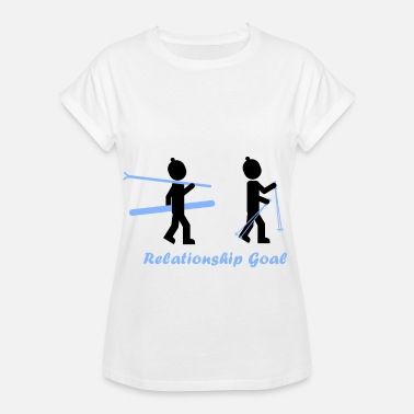 Goal Sprüche SKI RELATIONSHIP GOALS! COUPLE GOALS - Frauen Oversize T-Shirt