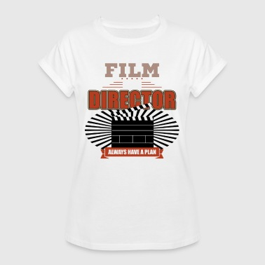 Director - Film Director Always Have A Plan - Women's Oversize T-Shirt