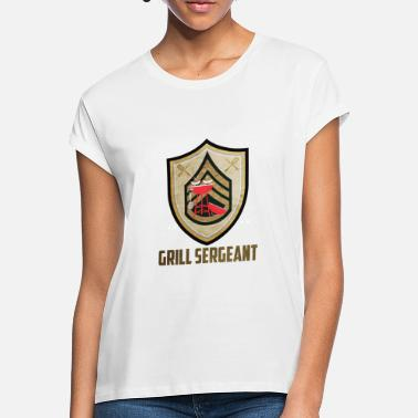 Sergeant Grill sergeant - Women's Loose Fit T-Shirt