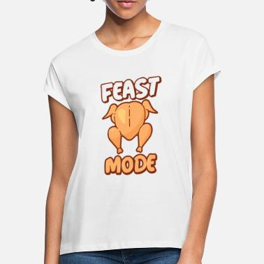 Feast Day Feast mode - Women's Loose Fit T-Shirt
