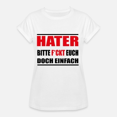 Hater Fuck You hater please fucks you black - Women's Oversize T-Shirt