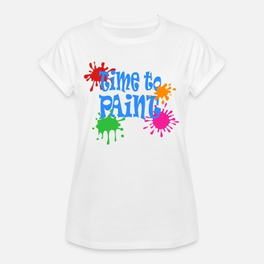 Paint Drops Time to paint, time to paint, blob, drops - Women's Oversize T-Shirt
