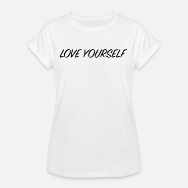Love Yourself LOVE YOURSELF - Women's Oversize T-Shirt