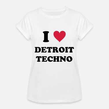 I Love Techno I LOVE DETROIT TECHNO - Naisten oversized-t-paita
