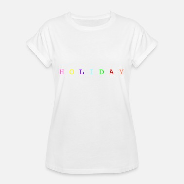 Holiday Holiday - Vrouwen oversize T-shirt