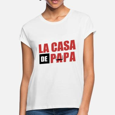 Series THE CASA OF PAPA - Women's Loose Fit T-Shirt