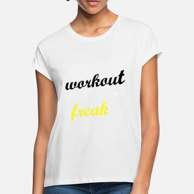 Workout workout - Women's Loose Fit T-Shirt