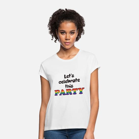 Celebrate T-Shirts - celebrate 1 - Women's Loose Fit T-Shirt white