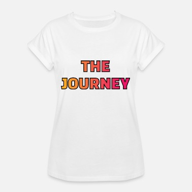 Journey The Journey - Women's Oversize T-Shirt