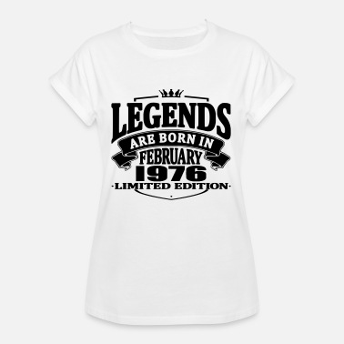 February 1976 Legends are born in february 1976 - Women's Oversize T-Shirt