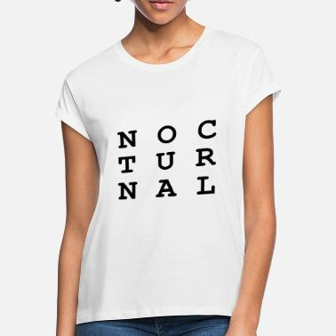 Nocturnal Nocturnal.. - Women's Loose Fit T-Shirt