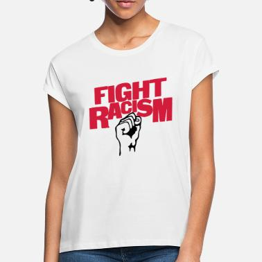 Anti Racism Fight Racism - Anti Racism - Women's Loose Fit T-Shirt