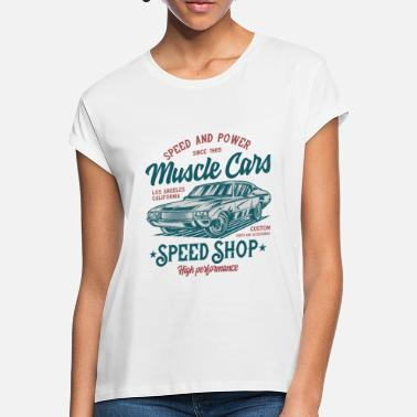 Muscle Muscle Car Limited Edition - Women's Loose Fit T-Shirt
