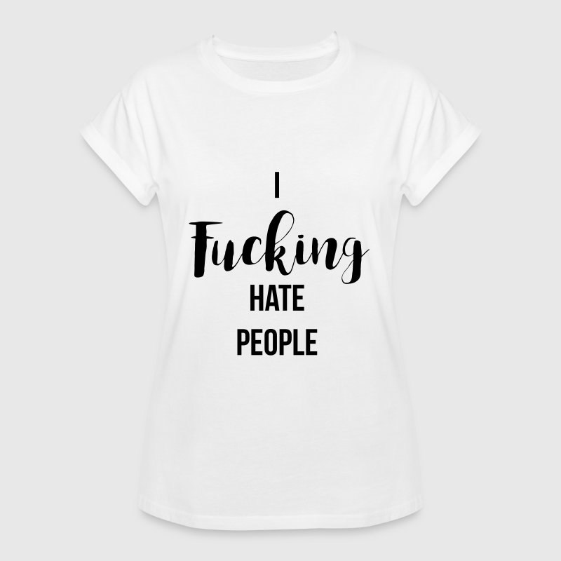 i fucking hate people - Vrouwen oversize T-shirt