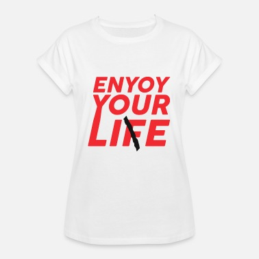 Thought-provoking Enjoy life lie saying thought-provoking gift - Women's Oversize T-Shirt
