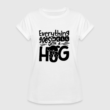 Everything goes well with a hug Hund Shirt - Frauen Oversize T-Shirt