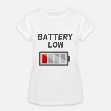 Low Battery Battery low - Frauen Oversize T-Shirt