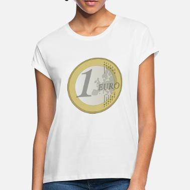 Euro Euro - Women's Loose Fit T-Shirt