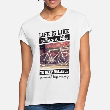 Bicycle Smiley World Life's Like Riding A Bike Quote - Women's Loose Fit T-Shirt