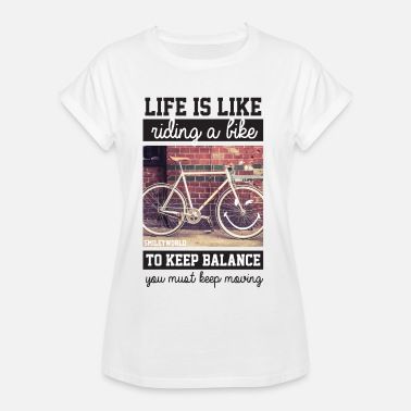 Cycling Smiley World Life's Like Riding A Bike Quote - Women's Oversize T-Shirt