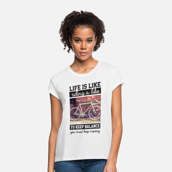 Cycling T-Shirts - Smiley World Life's Like Riding A Bike Quote - Women's Loose Fit T-Shirt white
