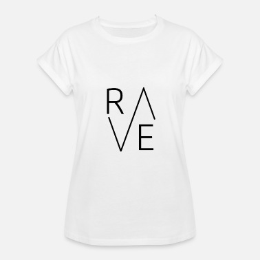 Rave On rave - Women's Oversize T-Shirt