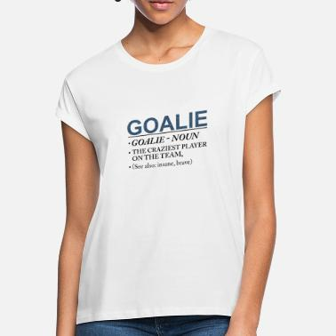 Field Goalie Craziest Player on a Team Insane Brave - Women's Loose Fit T-Shirt
