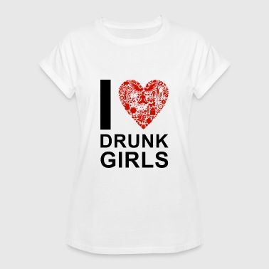 Drunk Girls I Love DRUNK Girls - Women's Oversize T-Shirt