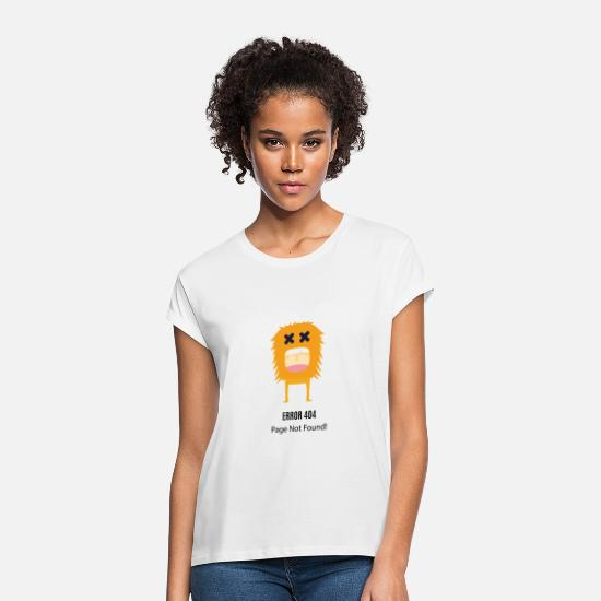 Gift Idea T-Shirts - Error 404 - Women's Loose Fit T-Shirt white