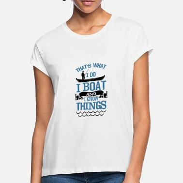 Boating Boating, Boating, Boat, Gift - Women's Loose Fit T-Shirt